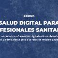 Un eBook centrado en las tecnologías al servicio de médicos y pacientes